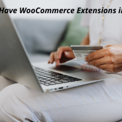 must-have-woocommerce-extensions-in-2021